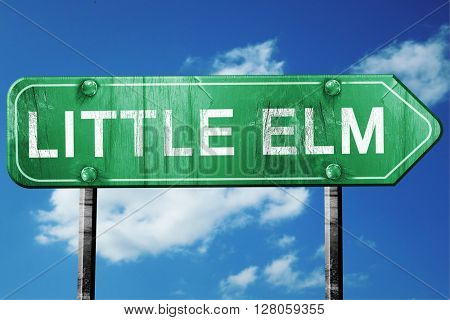 little elm road sign , worn and damaged look