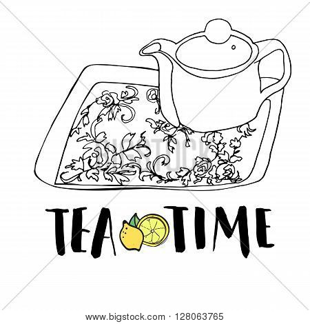 Graphic hand drawn tea set, teapot and tea tray with floral ornament, black and white drawing accompanied with lettering phrase tea time and a colored lemon drawing