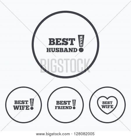 Best wife, husband and friend icons. Heart love signs. Awards with exclamation symbol. Icons in circles.