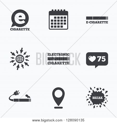 Calendar, like counter and go to web icons. E-Cigarette with plug icons. Electronic smoking symbols. Speech bubble sign. Location pointer.