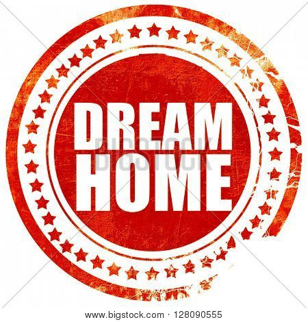 dream home, grunge red rubber stamp with rough lines and edges