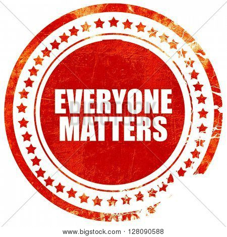 everyone matters, grunge red rubber stamp with rough lines and e