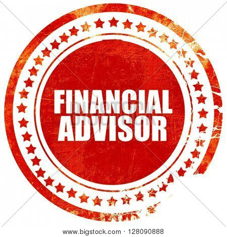 financial advisor, grunge red rubber stamp with rough lines and