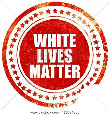 white lives matter, grunge red rubber stamp with rough lines and