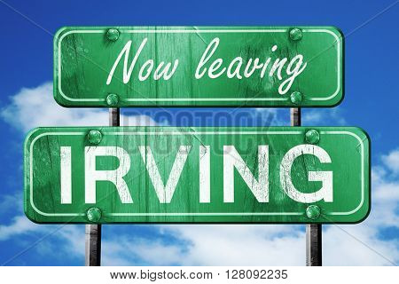 Leaving irving, green vintage road sign with rough lettering