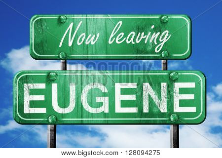 Leaving eugene, green vintage road sign with rough lettering