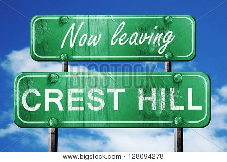 Leaving crest hill, green vintage road sign with rough lettering