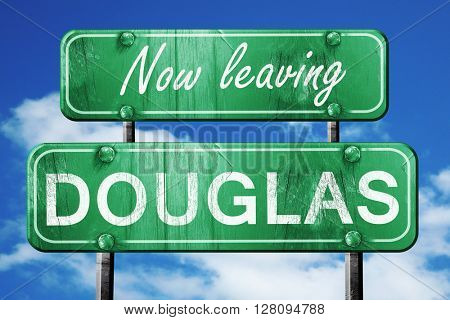 Leaving douglas, green vintage road sign with rough lettering