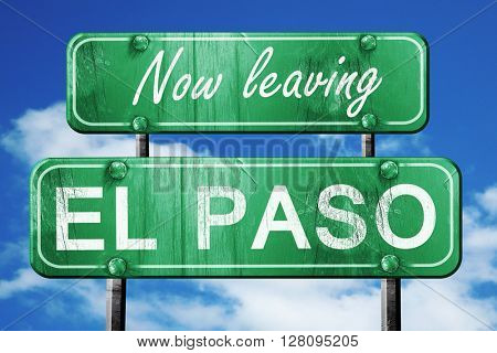 Leaving el paso, green vintage road sign with rough lettering