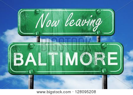 Leaving baltimore, green vintage road sign with rough lettering