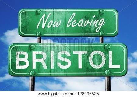 Leaving bristol, green vintage road sign with rough lettering