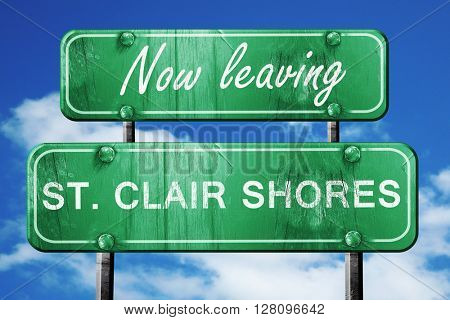 Leaving st. clair shores, green vintage road sign with rough let