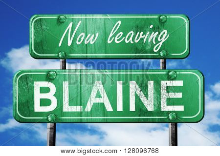 Leaving blaine, green vintage road sign with rough lettering