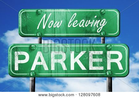 Leaving parker, green vintage road sign with rough lettering