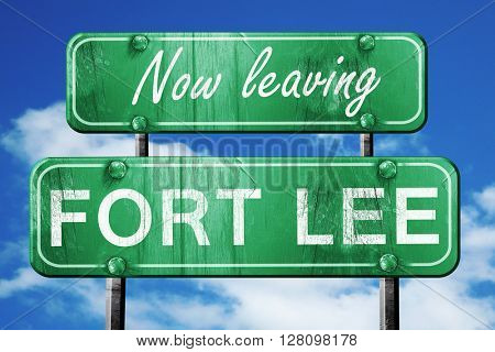 Leaving fort lee, green vintage road sign with rough lettering