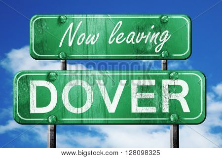 Leaving dover, green vintage road sign with rough lettering