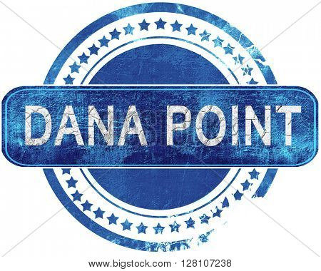 dana point grunge blue stamp. Isolated on white.
