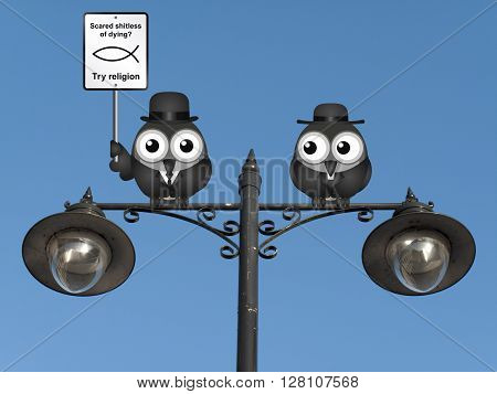 Comical scared of life try religion sign with bird atheist and bird vicar perched on a lamppost against a clear blue sky