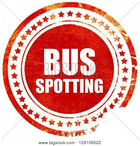 bus spotting, red grunge stamp on solid background