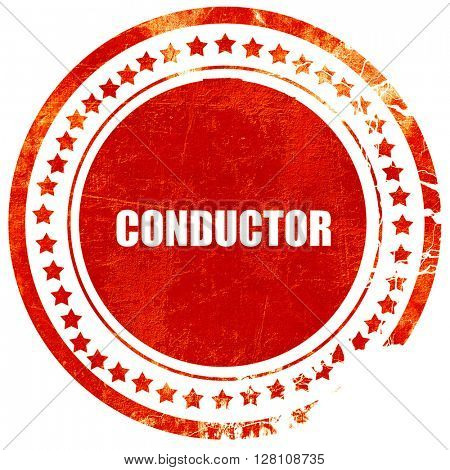 conductor, red grunge stamp on solid background