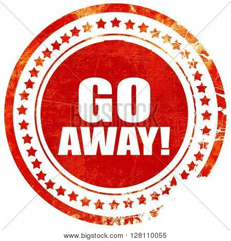 go away, red grunge stamp on solid background