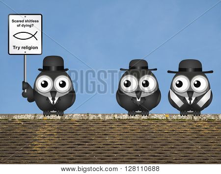 Comical scared of life try religion sign with bird atheist and bird vicar and Rabbi perched on a rooftop against a clear blue sky