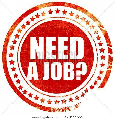 need a job?, red grunge stamp on solid background