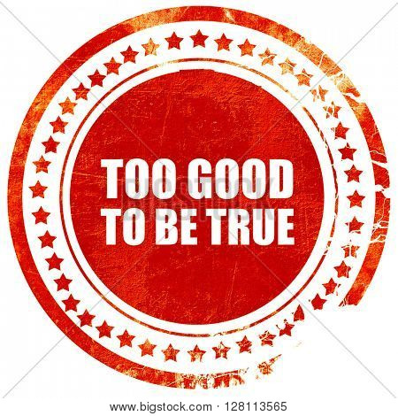 too good to be true, red grunge stamp on solid background
