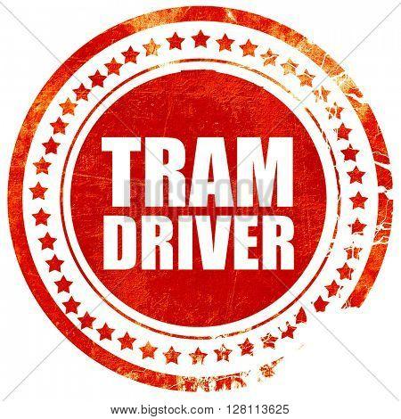 tram driver, red grunge stamp on solid background