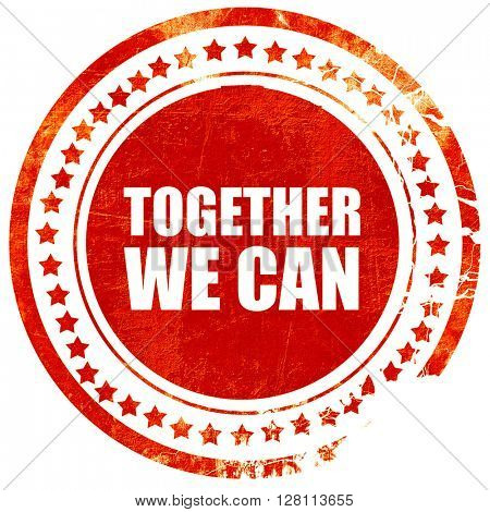 together we can, red grunge stamp on solid background