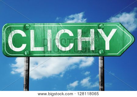 clichy road sign, 3D rendering, vintage green with clouds backgr