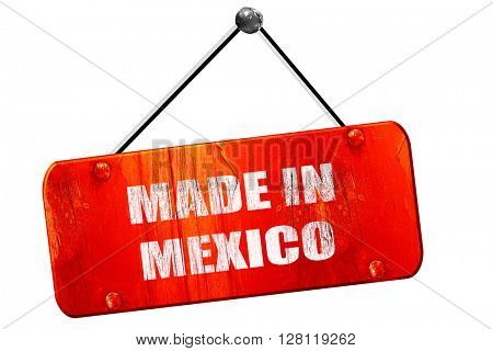 Made in mexico, 3D rendering, vintage old red sign