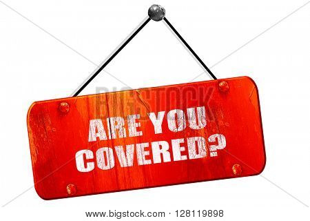 are you covered, 3D rendering, vintage old red sign