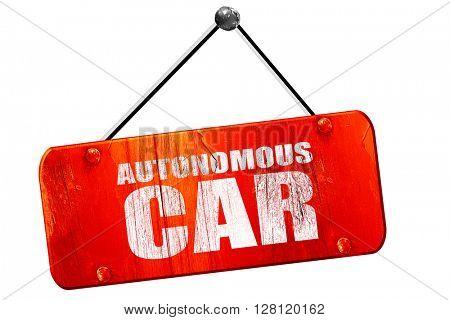 autonomous car, 3D rendering, vintage old red sign