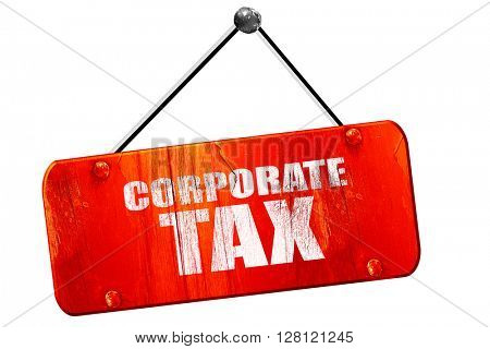 corporate tax, 3D rendering, vintage old red sign