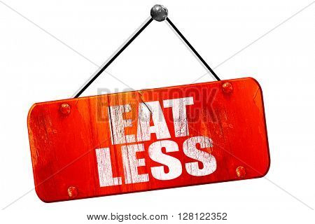 eat less, 3D rendering, vintage old red sign