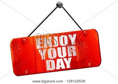 enjoy your day, 3D rendering, vintage old red sign