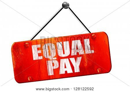 equal pay, 3D rendering, vintage old red sign