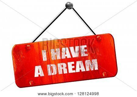 i have a dream, 3D rendering, vintage old red sign