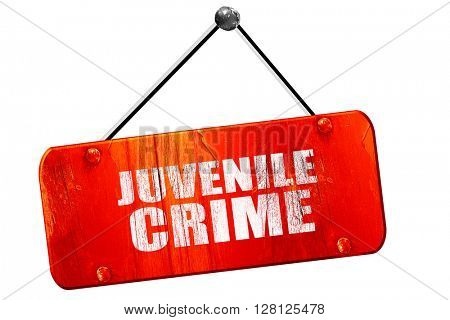 juvenile crime, 3D rendering, vintage old red sign