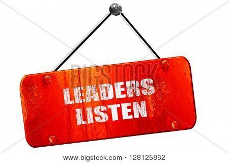 leaders listen, 3D rendering, vintage old red sign