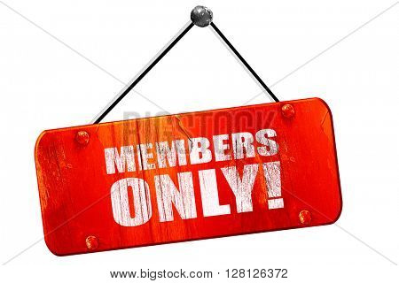members only!, 3D rendering, vintage old red sign