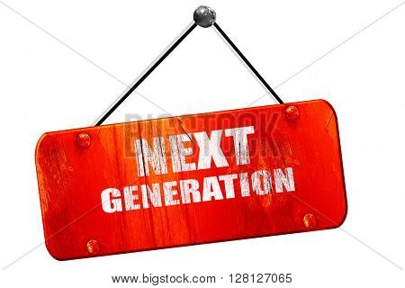 next generation, 3D rendering, vintage old red sign