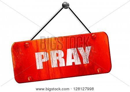 pray, 3D rendering, vintage old red sign