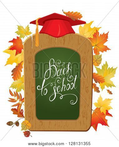 Back To School card. Green chalkboard Graduation Cap and autumn leaves.