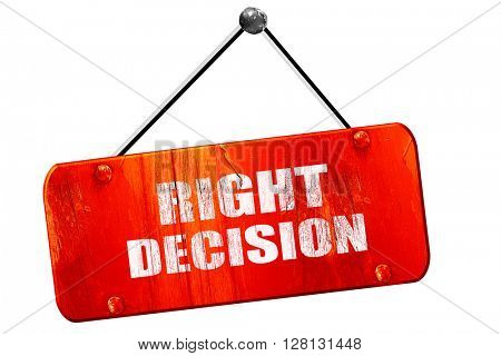 right decision, 3D rendering, vintage old red sign