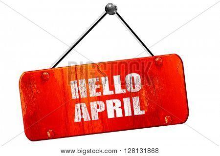 hello april, 3D rendering, vintage old red sign