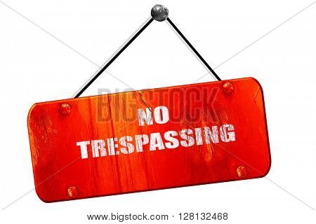 No trespassing sign, 3D rendering, vintage old red sign