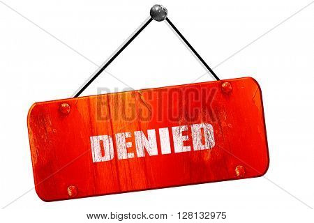 denied sign , 3D rendering, vintage old red sign