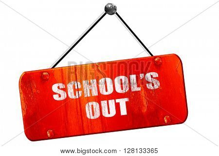school's out, 3D rendering, vintage old red sign